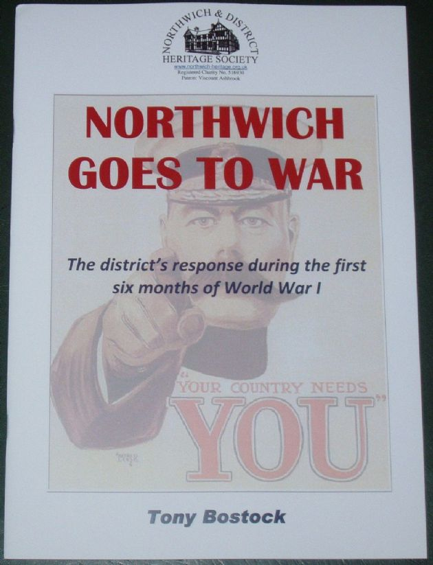 Northwich Goes To War - The District's response during the first Six Months of World War 1, by Tony Bostock